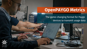 OpenPAYGO™ Metrics: the game-changing format for Paygo devices to transmit usage data
