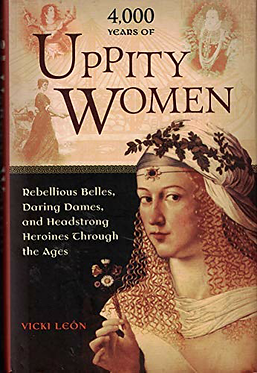 4,000 Years of Uppity Women