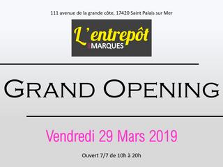 Vendredi 29 mars 2019 ouverture de L'Entrepôt des Marques - St Palais s/Mer