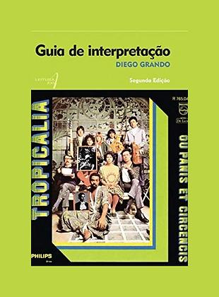 Tropicália: Guia de Interpretação