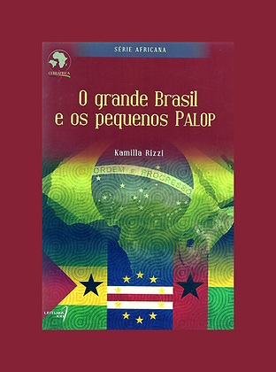 O Grande Brasil e os pequenos PALOP