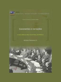 Constantes e variações - A Diplomacia Multilateral do Brasil