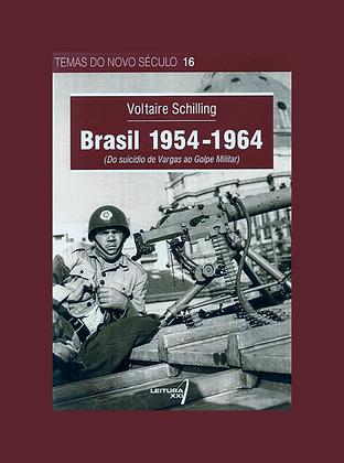 Brasil 1954 – 1964 (do suicídio de Vargas ao Golpe Militar)