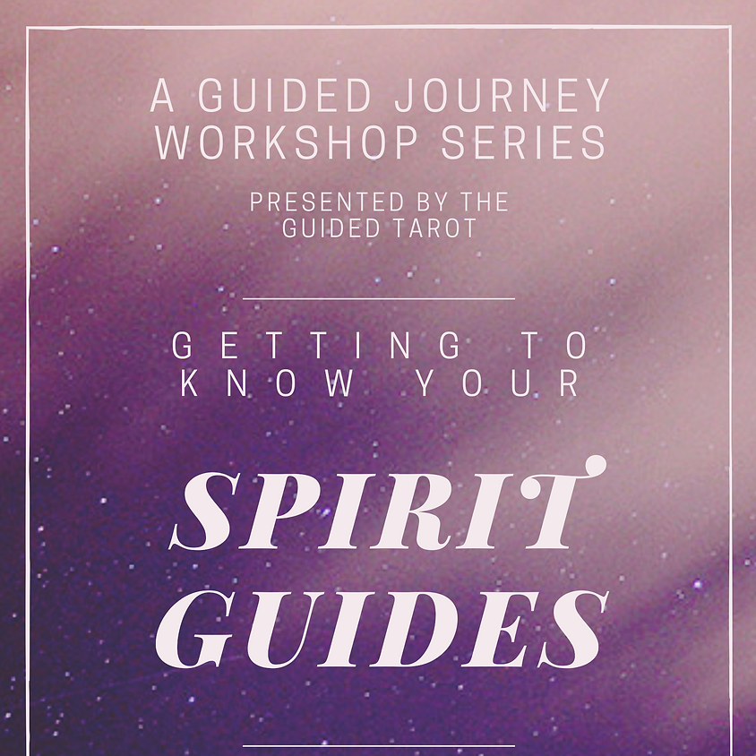Getting to Know Your Spirit Guides!
