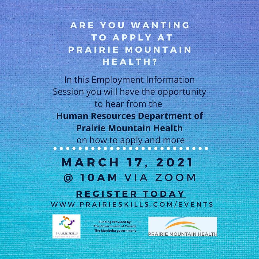 March 17 - Prairie Mountain Health Information Session - 10am