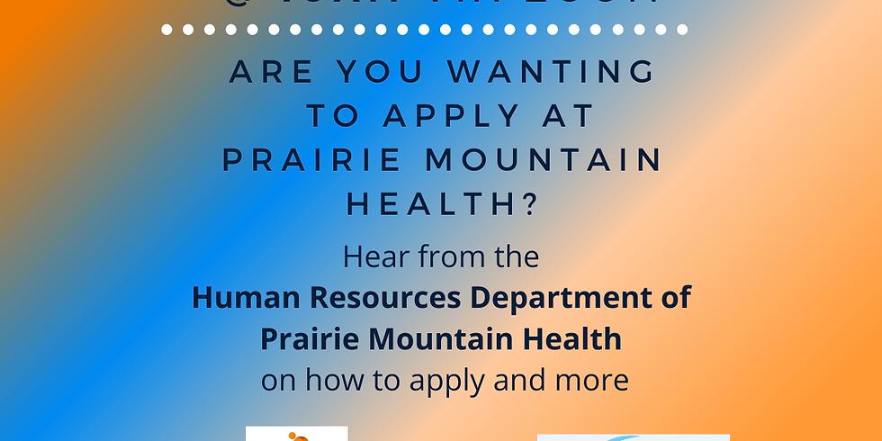 Jan 20 - Prairie Mountain Health Information Session - 10am