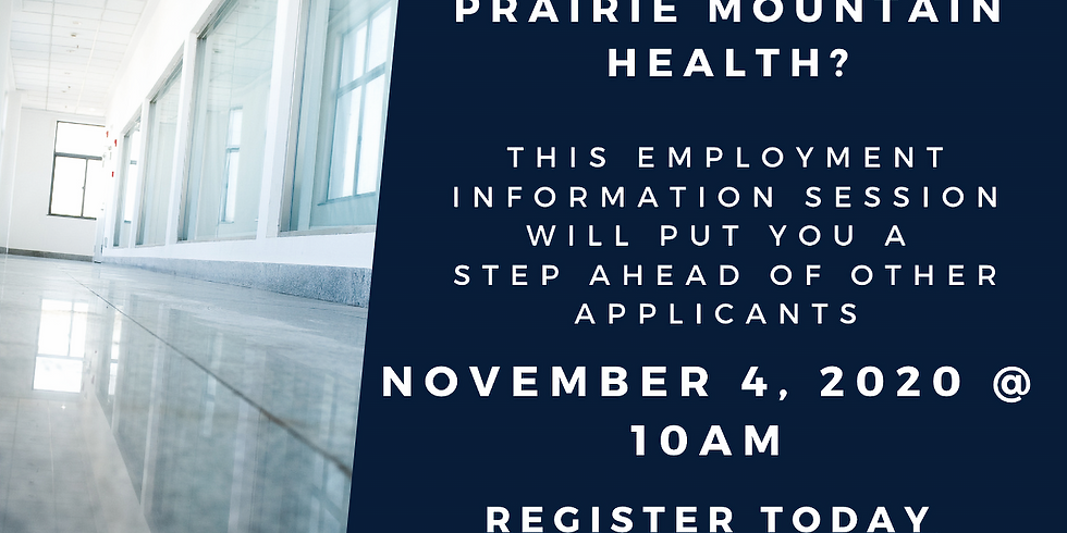 November 4 - Prairie Mountain Health Information Session - 10am