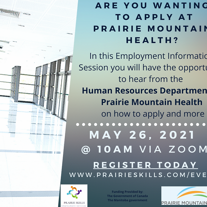 May 26- Prairie Mountain Health Information Session - 10am