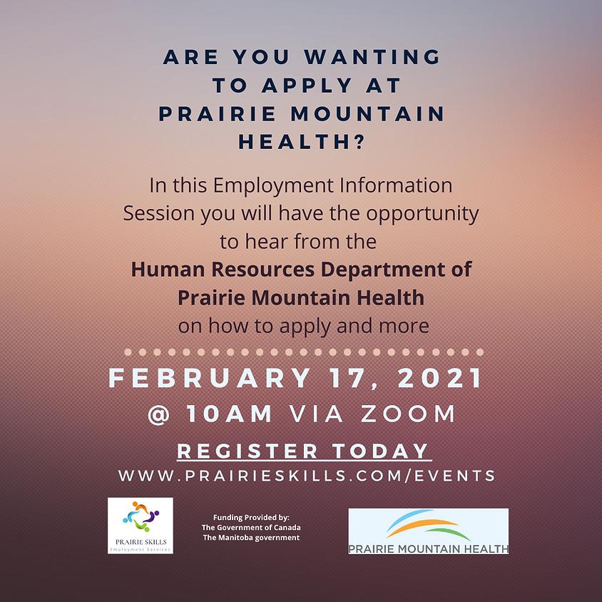 Feb 17 - Prairie Mountain Health Information Session - 10am