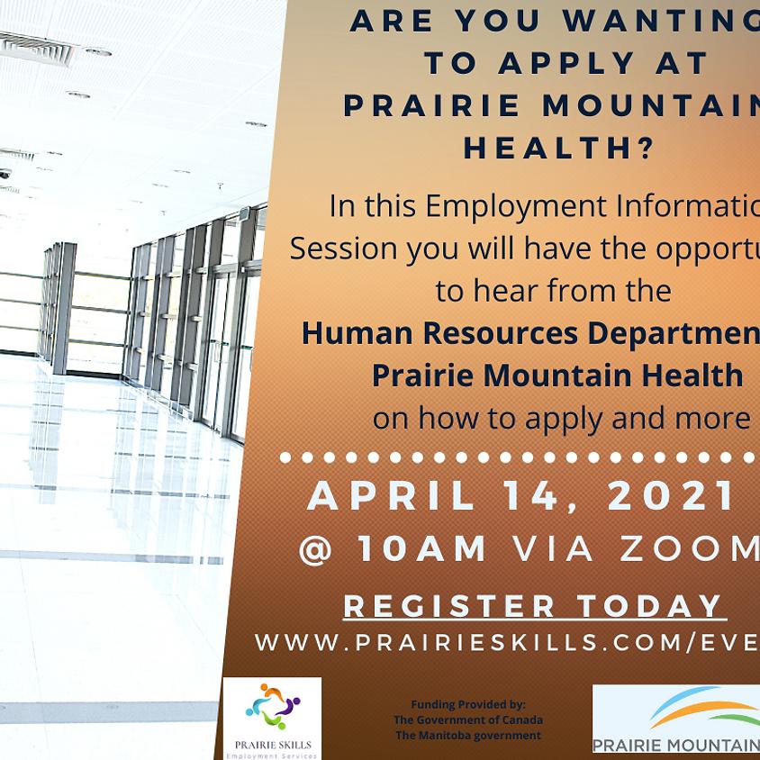 April 14- Prairie Mountain Health Information Session - 10am