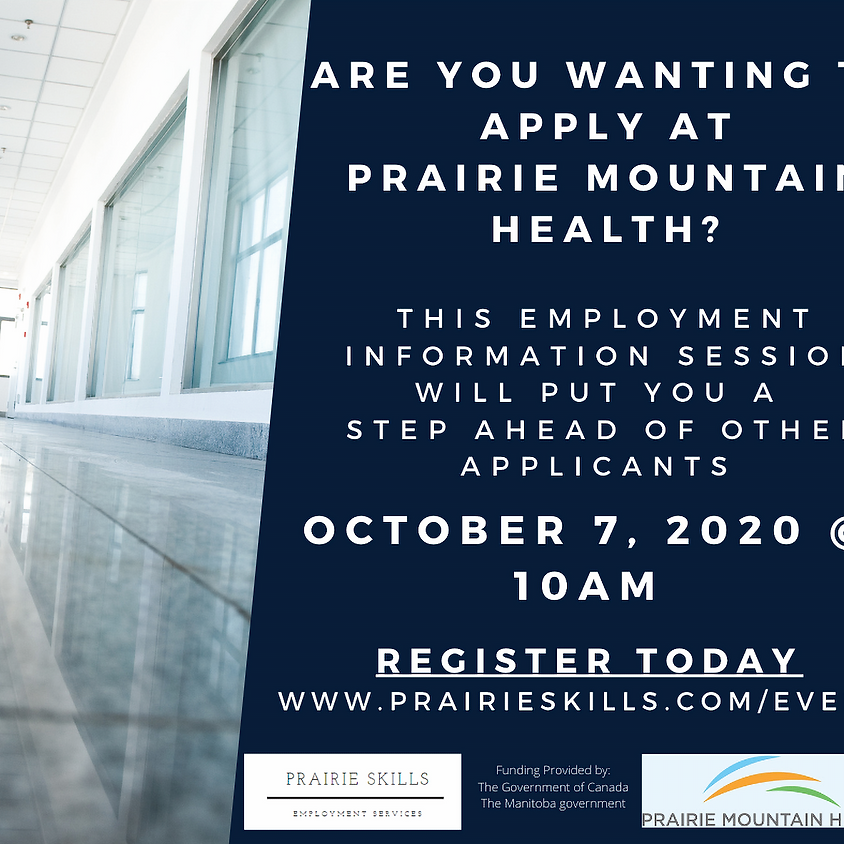 October 7 - Prairie Mountain Health Information Session - 10am