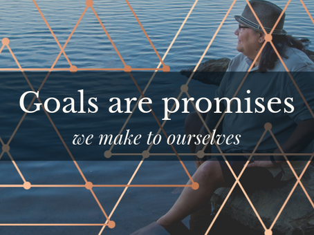 Goals are Promises to Yourself!