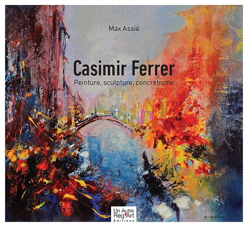 CASIMIR FERRER. Peinture - Sculpture - Concrétisme
