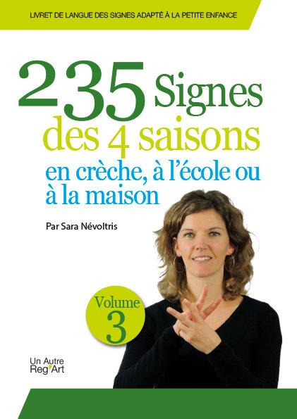 235 SIGNES DES 4 SAISONS, en crèche, à l'école ou à la maison
