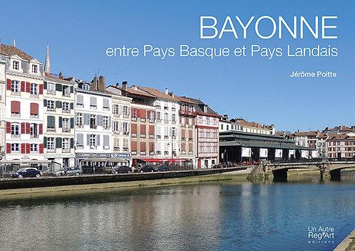 BAYONNE entre Pays Basque et Pays Landais