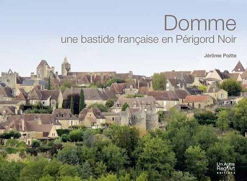 DOMME. Une bastide française en Périgord Noir