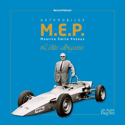 Automobiles M.E.P., Maurice Emile Pezous, l'élite