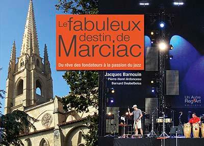 LE FABULEUX DESTIN DE MARCIAC : du rêve des fondat