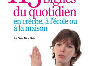 Sara Nevoltris parle de son livre 115 signes du quotidien en crèche, à l'école ou à la maison