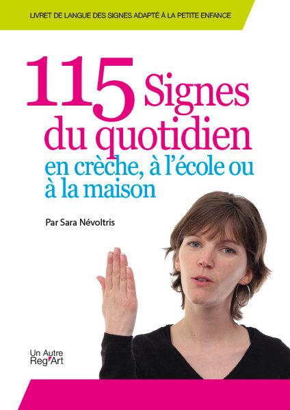 115 SIGNES DU QUOTIDIEN, EN CRÈCHE, A L'ÉCOLE...