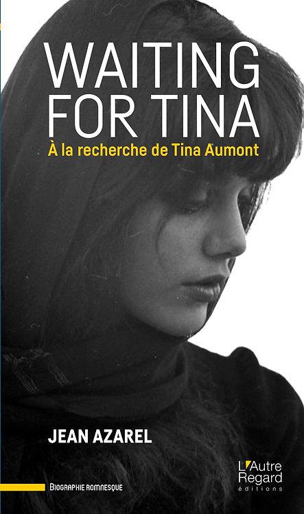 WAITING FOR TINA. A la recherche de Tina Aumont
