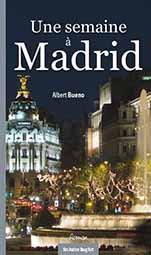 UNE SEMAINE A MADRID