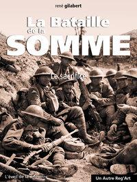 LA BATAILLE DE LA SOMME. Le sacrifice