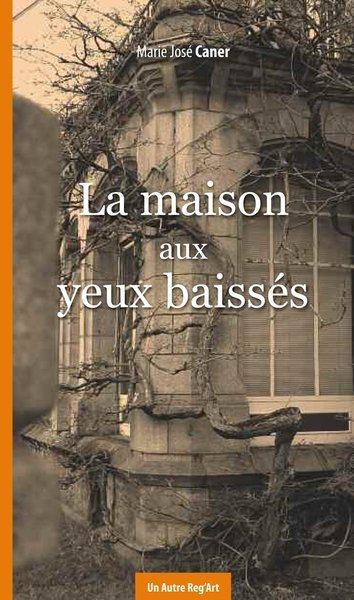 LA MAISON AUX YEUX BAISSÉS