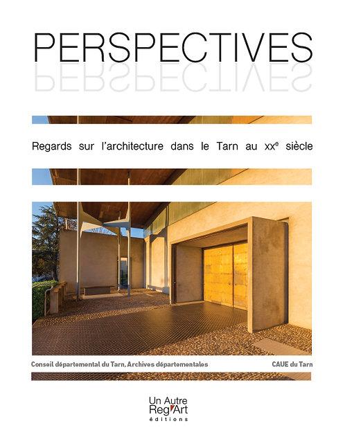 Perspectives. Regards sur l'architecture dans le Tarn au XXe siècle