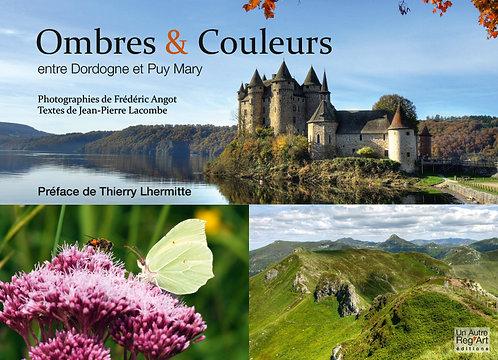 OMBRES & COULEURS. Entre Dordogne et Puy Mary