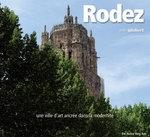 RODEZ. Une ville ancrée dans la modernité
