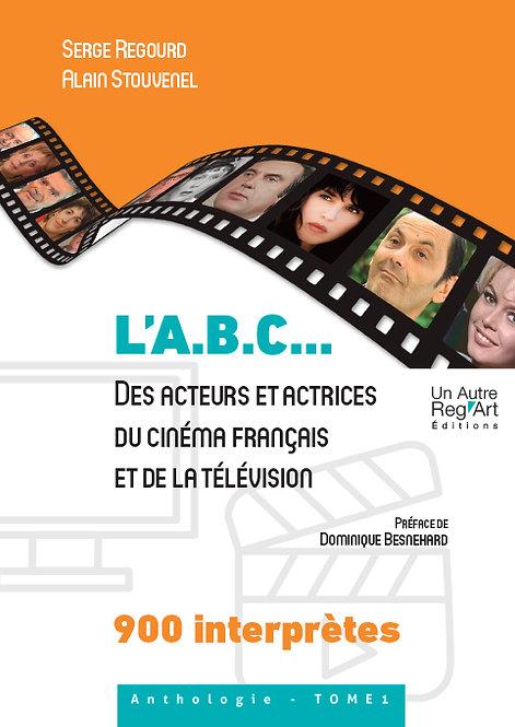 L'A.B.C. des acteurs et actrices du cinéma français et de la télévision