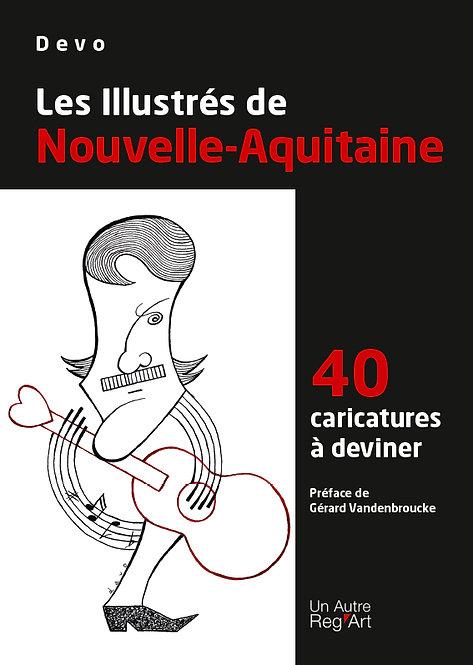 LES ILLUSTRÉS  De Nouvelle Aquitaine 40 caricatures à deviner