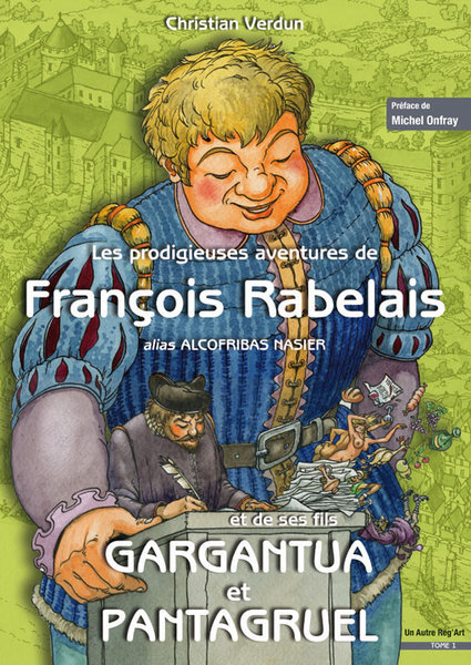 LES PROFDIGIEUSES AVENTURES DE FRANÇOIS RABELAIS