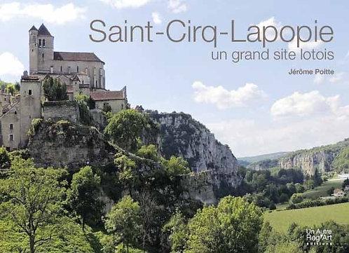 SAINT-CIRQ-LAPOPIE. Un grand site lotois