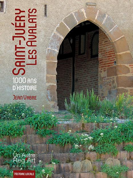 SAINT-JUÉRY-LES AVALATS, 1000 ans d'histoire