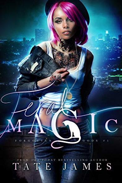 Feral Magic: Forgotten Gods #1