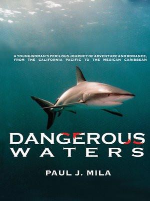 Dangerous Waters_Paul J. Mila