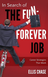 In Search of The Fun Forever Job_Ellis Chase