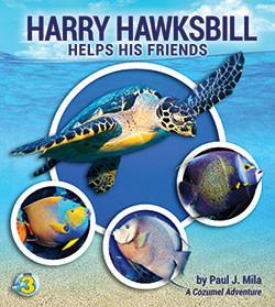 Harry Hawksbill Helps His Friends_Paul J. Mila