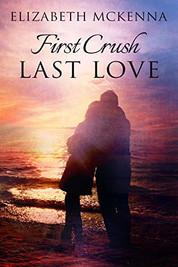 First Crush Last Love_Elizabeth McKenna