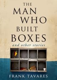 The Man Who Built Boxes_Frank Tavares
