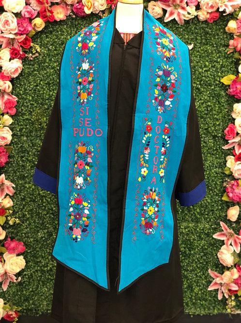 Doctora / Si Se Pudo Graduation Stole
