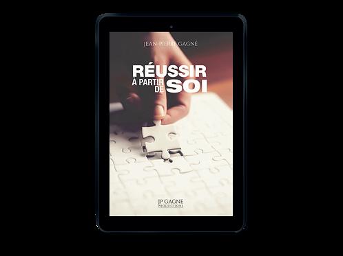 Réussir à partir de soi: le livre numérique
