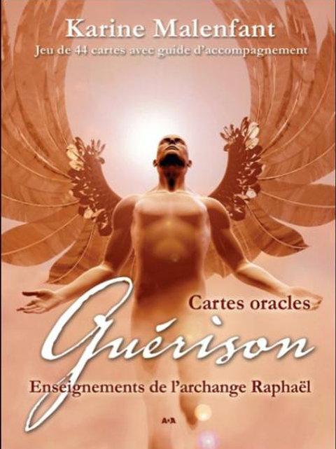 Guérison, enseignements de l'archange Raphaël ...Karine Malenfant