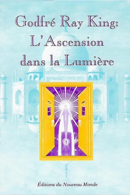 L'Ascension dans la Lumière...Godfré Ray King