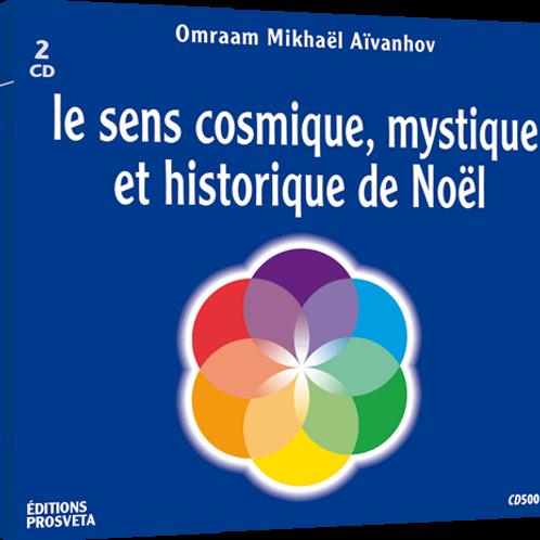Le sens cosmique, mystique et historique de Noël