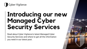 Introducing Cyber Vigilance's Managed Cyber Security Services