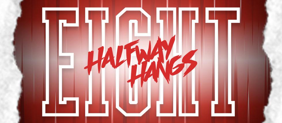 Halfway Hangs 8 Dates