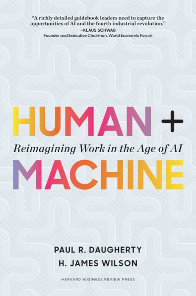 Human + Machine, Reimagining Work in the